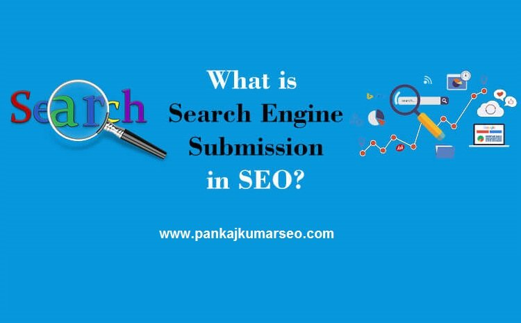 What is Search Engine Submission